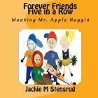 FOREVER FRIENDS FIVE IN A ROW MEETING MR APPLE NOGGIN BRAND NEW