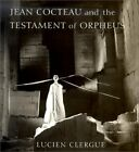 JEAN COCTEAU AND TESTAMENT OF ORPHEUS By David Lehardy Sweet Hardcover NEW