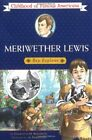 MERIWETHER LEWIS BOY EXPLORER CHILDHOOD OF FAMOUS AMERICANS By Charlotta M NEW