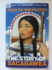 Beautiful Feet Books PATH TO THE PACIFIC Sacagawea NETA FRAZIER Early American