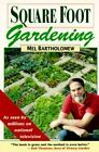 NOW 179 Square Foot Gardening  A New Way to Garden by Mel Bartholomew
