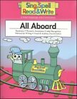 ALL ABOARD STUDENT EDITION SING SPELL READ AND WRITE By Modern Curriculum VG