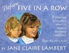BEFORE FIVE IN A ROW A TREASURY OF CREATIVE IDEAS TO INSPIRE By Jane Claire
