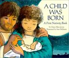 A CHILD WAS BORN A FIRST NATIVITY BOOK By Grace Maccarone Hardcover BRAND NEW