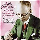 FREDERICK MOYER, NANCY GREEN - Castelnuovo-tedesco: Complete Works For Cello NEW