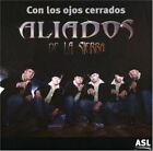 ALIADOS DE LA SIERRA - Con Los Ojos Cerrados - CD - Import - *NEW/STILL SEALED*