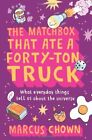 MATCHBOX THAT ATE A FORTY TON TRUCK WHAT EVERYDAY THINGS TELL US By Marcus NEW
