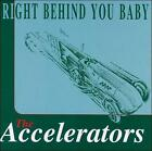 Right Behind You Baby, Accelerators, Good