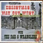 Bar G Wranglers - Chrsitmas Way Out West (CD Used Like New) CD-R