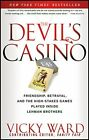 DEVILS CASINO FRIENDSHIP BETRAYAL AND HIGH STAKES GAMES By Vicky Ward NEW