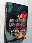 1ST EDITION  IAN FLEMINGS COMMANDOS 2011 HARDBACK WITH ORIGINAL DUST COVER