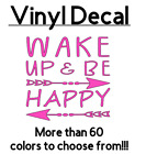 Wake Up Be Happy 3 Vinyl Decal Sticker for Coffee Cup Yeti Orca Wine Glass Car