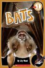 Scholastic Reader Level 1: Bats by Lily Wood (2010, Paperback)
