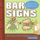 BAR SIGNS ESSENTIAL SIGN LANGUAGE FOR MODERN DRINKER By Michael Powell NEW