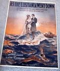 AS THE LUSITANIA WENT DOWN .  RARE original sheet music Arthur Lamb/H Clickman