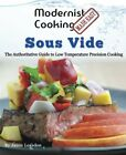 MODERNIST COOKING MADE EASY SOUS VIDE AUTHORITATIVE GUIDE TO By Jason NEW