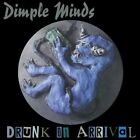 Dimple Minds - Drunk On Arrival (CD Used Like New)