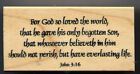 mounted rubber stamps For God so loved the world John 316 1 1 2 X 3