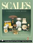 SCALES (SCHIFFER BOOK FOR COLLECTORS) By Bill Berning **BRAND NEW**