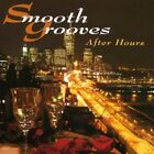 SMOOTH GROOVES - Smooth Grooves: After Hours - CD - *BRAND NEW/STILL SEALED*