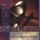 CROSSTRONIC - Put On Armor Of God ~ A Christian Techno Project - CD - **VG**