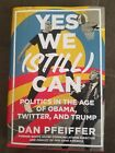 Yes We Still Can Signed Hardcover Book by Author Obama staffer Dan Pfeiffer