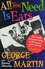All You Need Is Ears The inside personal story of the genius who created The Be