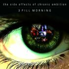 3 PILL MORNING - Side Effects Of Chronic Ambition - CD - Excellent Condition