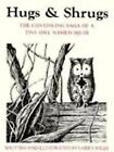 HUGS AND SHRUGS: CONTINUING SAGA OF A TINY OWL NAMED SQUIB By Larry Shles *VG+*