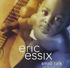 ERIC ESSIX - Small Talk - CD - **BRAND NEW/STILL SEALED**