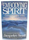 Embodying Spirit by Jacquelyn Small signed by author 1st Edition PB 1994