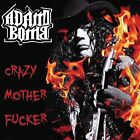 ADAM BOMB - Crazy Motherfucker - CD - Import - **BRAND NEW/STILL SEALED**