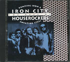 Iron City Houserockers - Pumpin Iron & Sweating Steel: Best Of CD **BRAND NEW**