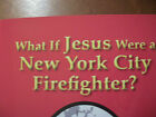 9 11 BOOK What if Jesus Were a New York City Firefighter Signed by M Coleman