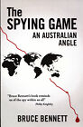 The Spying Game An Australian Angle by Bruce Bennett New Book