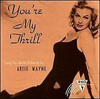 ARTIE WAYNE - You're My Thrill - CD - Original Recording Reissued Original NEW