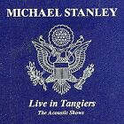 MICHAEL BAND STANLEY - Live In Tangiers: Acoustic Shows - 2 CD - Live - **Mint**