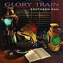 SOUTHERN RAIL - Glory Train - CD - **Mint Condition** - RARE