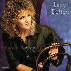 LACY J DALTON - Crazy Love - CD - **BRAND NEW/STILL SEALED** - RARE
