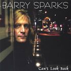 BARRY SPARKS - Cant Look Back - CD - **BRAND NEW/STILL SEALED** - RARE