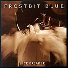 FROSTBIT BLUE - Ice Breaker - CD - **Excellent Condition** - RARE