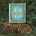 HOWE II - Now Hear This - CD - **BRAND NEW/STILL SEALED**
