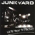 JUNKYARD - Shut Up: We're Trying To Practice! - CD - **Mint Condition** - RARE