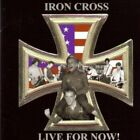 IRON CROSS - Live For Now - CD - **Mint Condition** - RARE