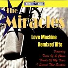 MIRACLES - Love Machine: Remixed Hits - CD - **BRAND NEW/STILL SEALED** - RARE