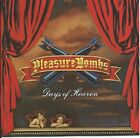 PLEASURE BOMBS - Days Of Heaven - CD - **BRAND NEW/STILL SEALED**