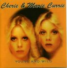 CHERIE & MARIE CURRIE - Young & Wild - CD - **BRAND NEW/STILL SEALED** - RARE
