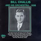 BILL HIS ORCHESTRA CHALLIS - 1936 - CD - **BRAND NEW/STILL SEALED**