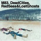 M83 - Dead Cities, Red Seas & L Ghosts - 2 CD - **BRAND NEW/STILL SEALED**