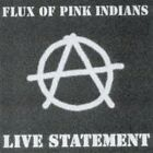 FLUX OF PINK INDIANS - Live Statement - CD - Import Live - *Excellent Condition*